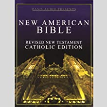 New American Bible: Revised New Testament, Catholic Edition Audiobook by  Oasis Audio Narrated by Buck Ford
