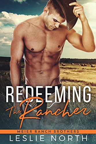 D.o.w.n.l.o.a.d Redeeming the Rancher (Meier Ranch Brothers Book 2)<br />P.D.F