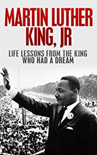 Martin Luther King, Jr.: Life Lessons From The King Who Had A Dream: Martin Luther King Jr Revealed by Larry Berg ebook deal