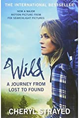 Wild: A Journey from Lost to Found by Cheryl Strayed (2015-01-01) Paperback
