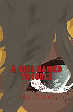 A  Girl Named Trouble (Altered World Book 1)