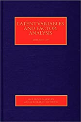 Latent Variables and Factor Analysis (SAGE Benchmarks in Social Research Methods)