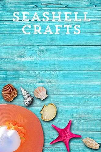 "Download Seashell Crafts: Seashell Craft 134 page 6"" x 9"" College Ruled Blank Notebook Journal PDF"