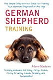 German Shepherd Training: the Simple Step-by-step Guide to Training Your German Shepherd at