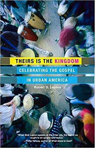Book Theirs Is the Kingdom: Celebrating the Gospel in Urban America by Robert D. Lupton (2011-10-11)