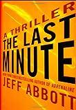 The Last Minute, Jeff Abbott, 0446575208