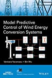 Model Predictive Control of Wind Energy Conversion Systems Review