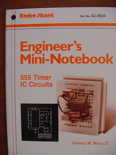 Engineer's Mini-Notebook 555 Timer IC Circuits Cat No. 62-5010 (Timer 555 Circuits)