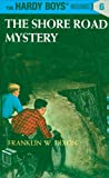Hardy Boys 06: The Shore Road Mystery (The Hardy Boys)