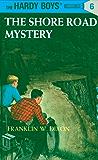 Hardy Boys 06: The Shore Road Mystery (The Hardy Boys)