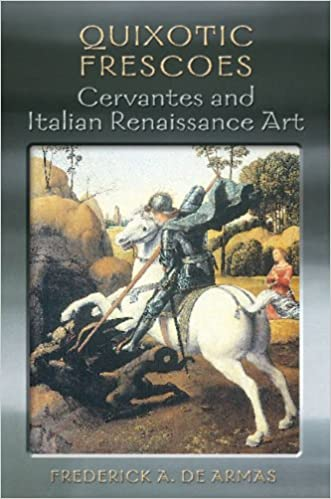Book Quixotic Frescoes: Cervantes and Italian Renaissance Art