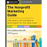 The Nonprofit Marketing Guide: High-Impact, Low-Cost Ways to Build Support for Your Good Cause (The Jossey-Bass Nonprofit Guidebook Series)