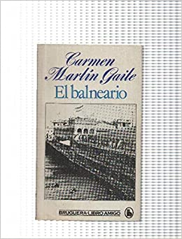 El Balneario Amazon Co Uk Carmen Martin Gaite Books