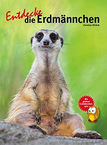 Entdecke die Erdmännchen (Entdecke - Die Reihe mit der Eule / Kindersachbuchreihe)