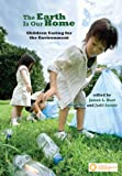 The Earth Is Our Home : Children Caring for the Environment, Hoot, James L. and Szente, Judit, 0871731770