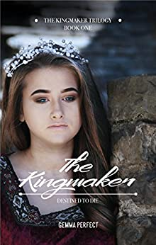 The Kingmaker (The Kingmaker Trilogy Book 1) by [Perfect, Gemma]