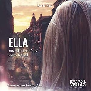Ella und die Frau aus dem Nebel Hörbuch
