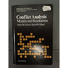 Conflict Analysis: Models and Resolutions