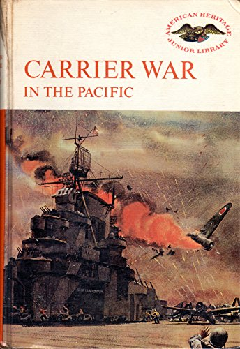Row Carrier - Carrier War in the Pacific.  American Heritage Junior Library Series
