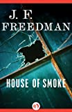 Front cover for the book House of Smoke by J. F. F. Freedman