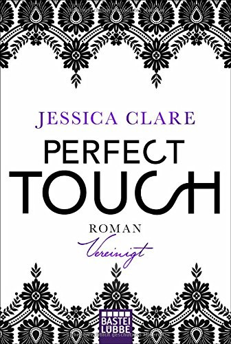 Perfect Touch - Vereinigt: Roman (Billionaires and Bridesmaids, Band 5)