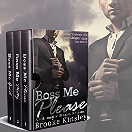 The Boss Me Series: Complete Billionaire Boxed Set Romance Books (1-3): (A Billioniare Steamy Romance Series) by [Kinsley, Brooke]