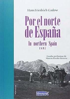 POR EL NORTE DE ESPAÑA: Amazon.es: FRÍEDRICH GADOW, HANS, MARTÍNEZ RUBIO, RITA: Libros
