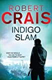 Front cover for the book Indigo Slam by Robert Crais
