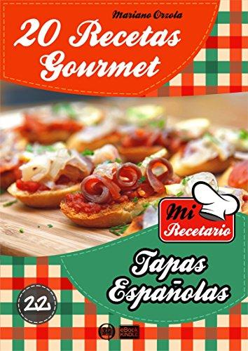 20 RECETAS GOURMET - TAPAS ESPAÑOLAS (Colección Mi Recetario nº 22) (Spanish Edition)