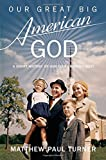 download ebook our great big american god: a short history of our ever-growing deity pdf epub