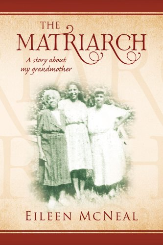 Book: THE MATRIARCH - A story about my grandmother by Eileen McNeal