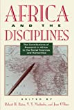 Africa and the Disciplines : The Contributions of Research in Africa to the Social Sciences and Humanities, , 0226039013