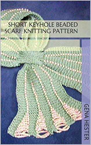 Short Keyhole Beaded Scarf Knitting Pattern