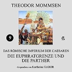 Die Euphratgrenze und die Parther (Das Römische Imperium der Caesaren 9)