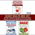 Heart Health Box Set: Simple Lifestyle Changes to Reverse Heart Disease and Lower Blood Pressure Naturally | Linda Harris,Jennifer Smith,Edward Wilson