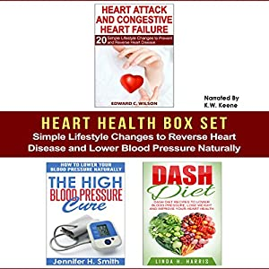 Heart Health Box Set: Simple Lifestyle Changes to Reverse Heart Disease and Lower Blood Pressure Naturally Audiobook