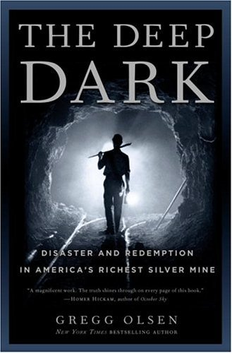 The Deep Dark: Disaster and Redemption in America's Richest Silver Mine (Mine Silver Crown)