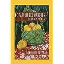 Le parfum des mangues (French Edition)