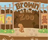 Brown at the Zoo (Know Your Colors)
