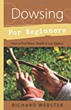 Dowsing for Beginners, Richard Webster, 1567188028