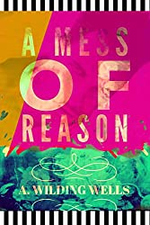 A Mess of Reason: (A Sexy Naughty Best Friends To Lovers Feel Good  Romance )