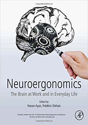 Neuroergonomics: The Brain at Work and in Everyday Life ...