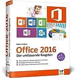 Office 2016: Der umfassende Ratgeber. Auch für Office 365. Mit diesen Tipps gelangen Sie schnell und sicher ans Ziel. Für Einsteiger und Umsteiger. Das Handbuch ist komplett in Farbe.