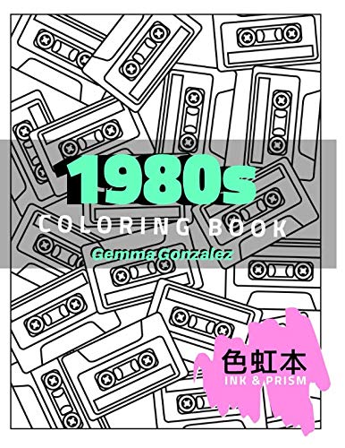 A 1980s Coloring Book for Adults (Ink & Prism)