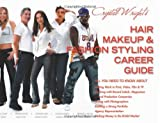 Hair, Makeup and Fashion Styling Career Guide, Crystal Wright, 0964157241