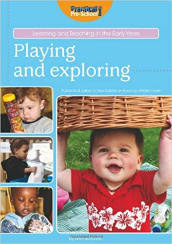 Playing and Exploring (Learning and Teaching in the Early Years)
