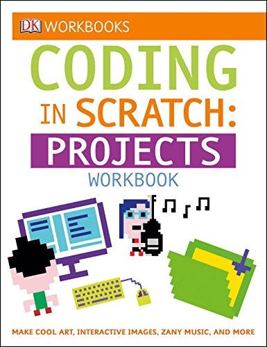 DK Workbooks: Coding in Scratch: Projects Workbook: Jon Woodcock ...