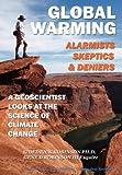 Global Warming-Alarmists, Skeptics and Deniers, G. Dedrick Robinson and Gene D. Robinson III, 1937327035
