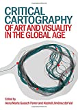 img - for Critical Cartography of Art and Visuality in the Global Age book / textbook / text book