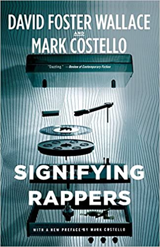 Signifying rappers mark costello david foster wallace signifying rappers mark costello david foster wallace 9780316225830 amazon books fandeluxe Image collections